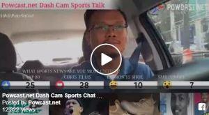 Powcast Podcast: Dash Cam Sports Talk